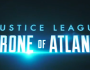 Justice League: Throne of Atlantis Trailer is Up!